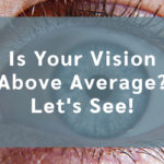 Is Your Vision Above Average? Let's See!